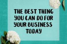 The best thing you can do for your business today